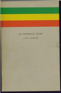 Macfie's publiched memoirs. 'An Ethiopian Diary', of the Second Italo-Ethiopian War