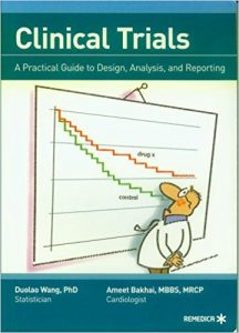 Clinical Trials: A Practical Guide to Design, Analysis, and Reporting by Duolao Wang and Ameet Bakhai