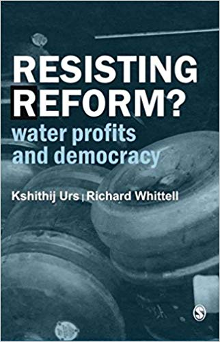 Resisting Reform - Water Profits and Democracy
